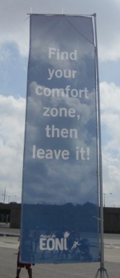 """Find your comfort zone, then leave it!"""