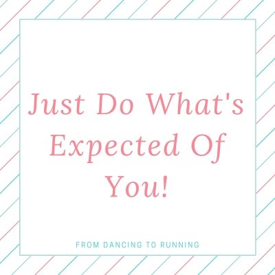 Just do what's expected of you!